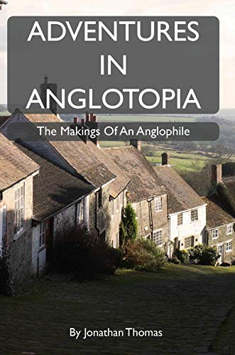 Adventures in Anglotopia